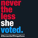 Nevertheless She Voted  by fishbiscuit
