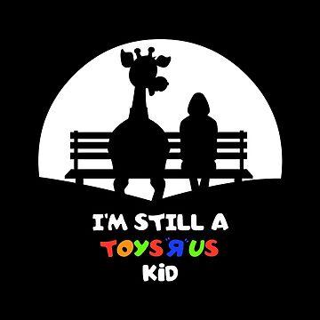 I'm Still A Toysrus Kid (Female) by robotghost
