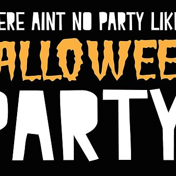 There aint no party like a HALLOWEEN party! by jazzydevil