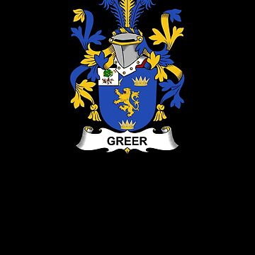 Greer Coat of Arms - Family Crest Shirt by FamilyCrest