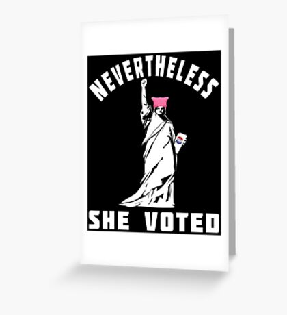Nevertheless She Voted T-shirts Greeting Card
