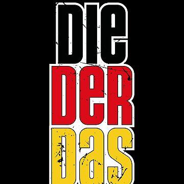 German Flag Die Der Das by BlueRockDesigns