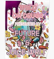 WRLD ON DRUGS - Future and Juice WRLD Poster