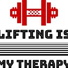Lifting is My Therapy by Laughingbellies
