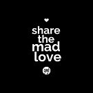 Share The Mad Love by Aileen David