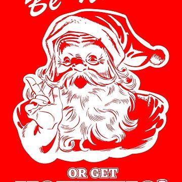 Be Nice! Santa by DesignsAndStuff