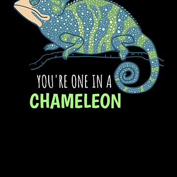 You're One In A Chameleon Cute Chameleon Pun by DogBoo