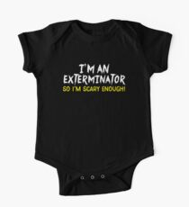 I'm an EXTERMINATOR So I'm SCARY enough Short Sleeve Baby One-Piece