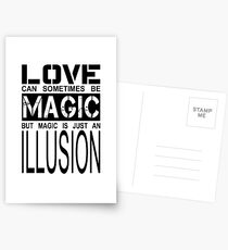 love can sometimes be magic, but magic is just an illusion Postcards