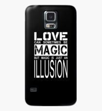 love can sometimes be magic, but magic is just an illusion Case/Skin for Samsung Galaxy