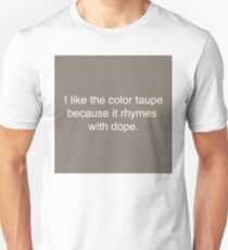 Taupe is Dope Unisex T-Shirt