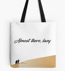 Almost There, Lazy Tote Bag