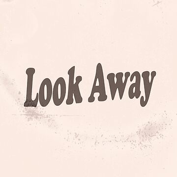 Look away by sleepwalker