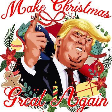 Make Xmas great again Donal Trump by anguishdesigns