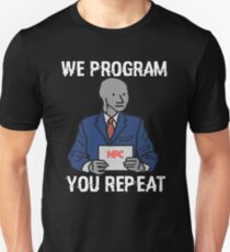 We Program, You Repeat - NPC Meme Unisex T-Shirt