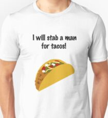 I Will Stab a Man for Tacos T-Shirt