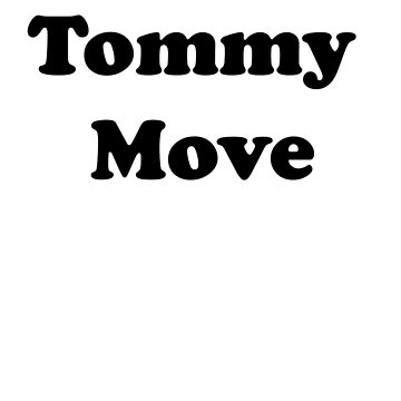 Tommy Move by bassdmk