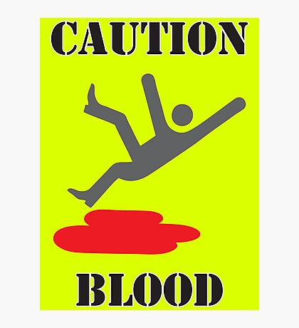 Caution: Blood Photographic Print