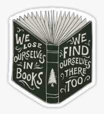 We Lose Ourselves in Books... Sticker