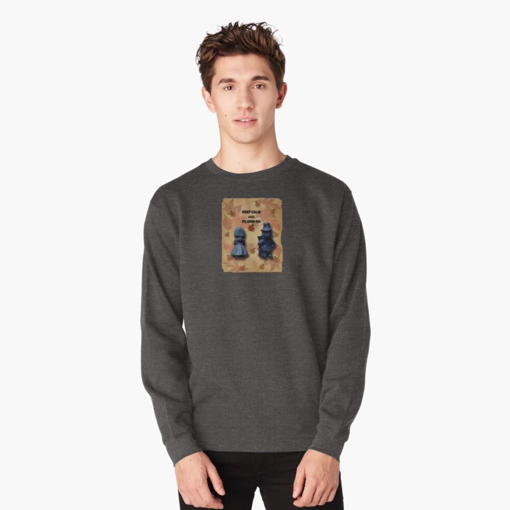 Keep Calm And Pilgrim On Pullover Sweatshirt