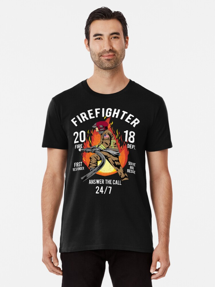 Firefighter 2018 24 7 Answer The Call Serve And Rescue First