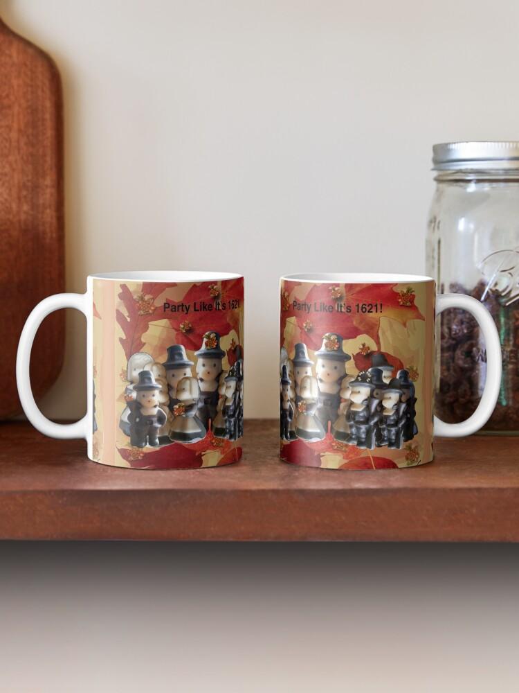 Alternate view of Party Like It's 1621! (Pilgrim Gathering)  Mug