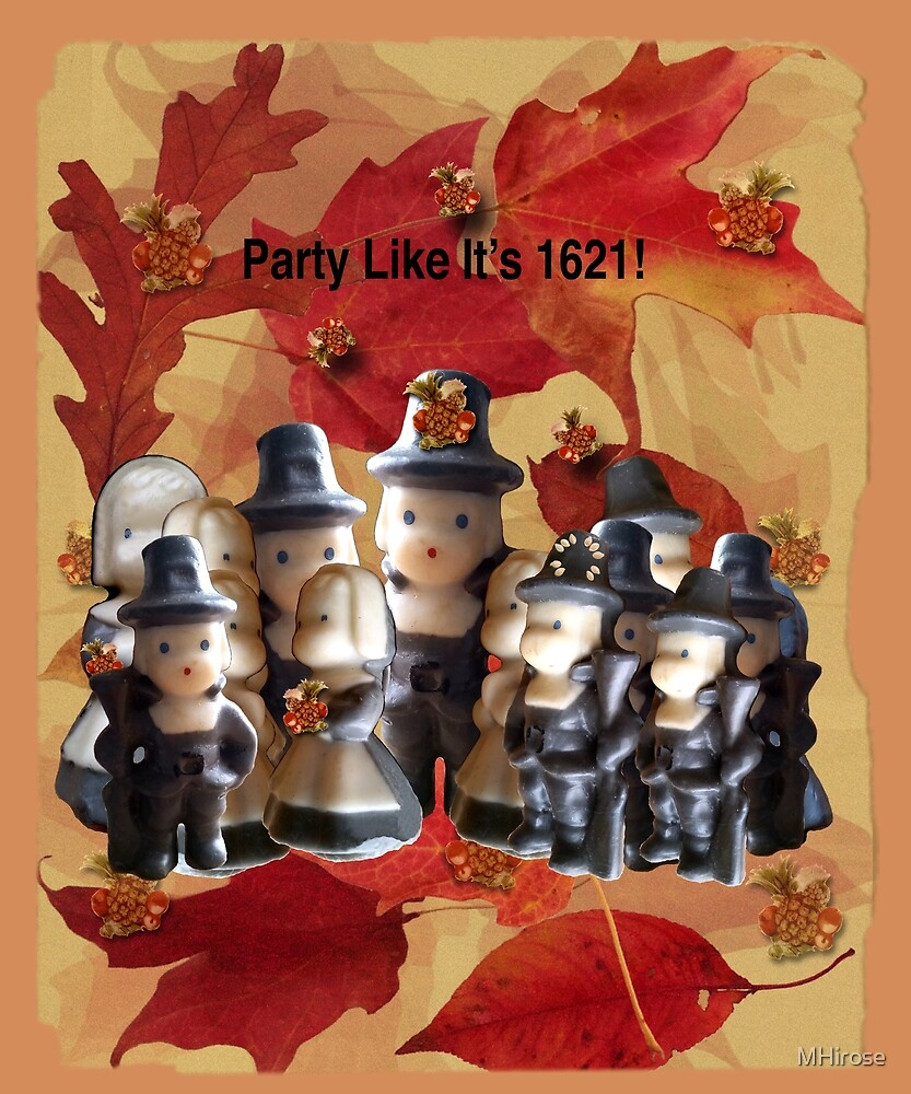Party Like It's 1621! (Pilgrim Gathering)  by MHirose