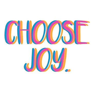 Elige la alegría. de clairechesnut