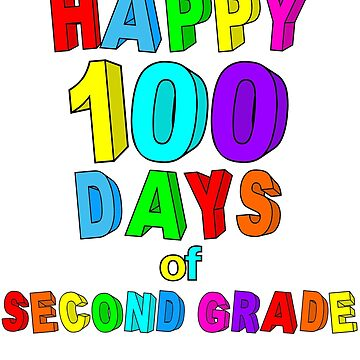 Happy 100 Days of School Second Grade  by wilsonellis