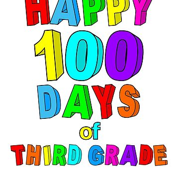 Happy 100 Days of School Third Grade  by wilsonellis