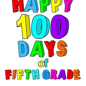 Happy 100 Days of School Fifth Grade  by wilsonellis
