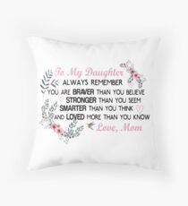 valentine's day gift, to my daughter, mom to daughter, gift for daughter Throw Pillow