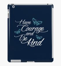 Have Courage and Be Kind 3 iPad Case/Skin