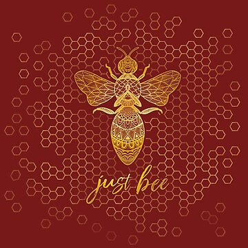 Just Bee - Golden Geometric Zen Bee Meditating over Honeycomb Hive  by jitterfly
