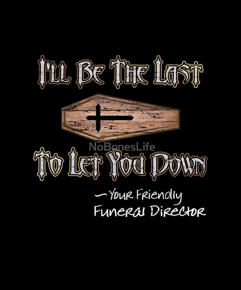 I'll Be The Last To Let You Down by NoBonesLife