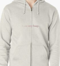 i am very busy pink  Zipped Hoodie