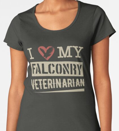 """I Love My Falconry Vet"" for Falconers and Falconry Supplies. Falconry Veterinarian Gifts and T-shirt. Women's Premium T-Shirt"