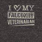 "Grunge Style ""I Love My Falconry Vet"" for Falconers and Falconry Supplies. Falconry Veterinarian Gifts and T-shirt. by Robert Diebold"