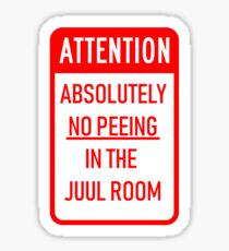 Attention - Absolutely No Peeing In The Juul Room.  Sticker