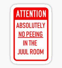 Achtung - Absolut kein Peeing im Juul Room. Sticker