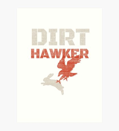 Dirt Hawker Falconry Apparel and Gifts for Falconers and Falconry families. Dirt Hawker T-shirt. Art Print