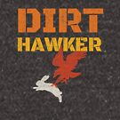 Dirt Hawker Falconry Apparel and Gifts for Falconers and Falconry families. Dirt Hawker T-shirt. by Robert Diebold
