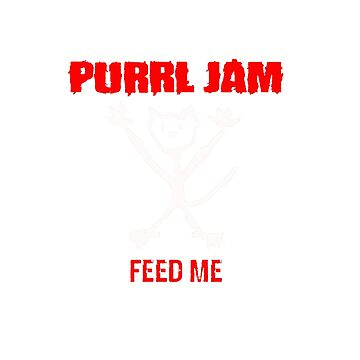 Purrl Jam (White & Red Writing) by Hoodcat