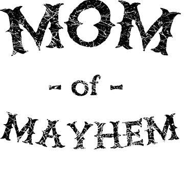 Mom of Mayhem by keepers