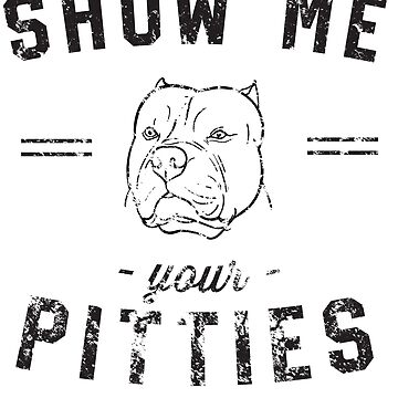 Show Me Your Pitties by keepers