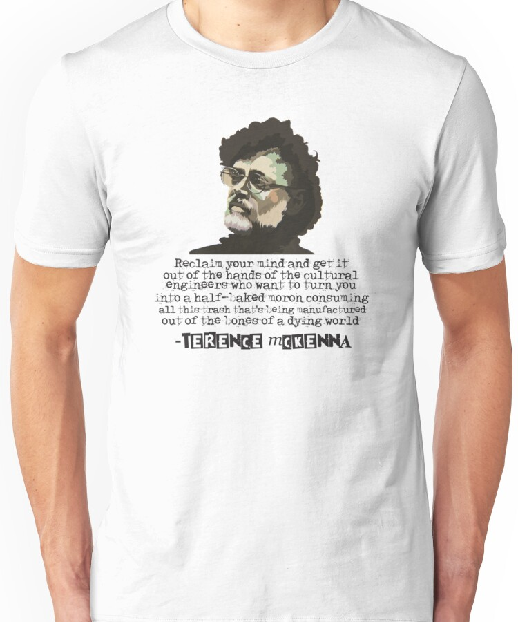 Terence McKenna Quote  Unisex T-Shirt