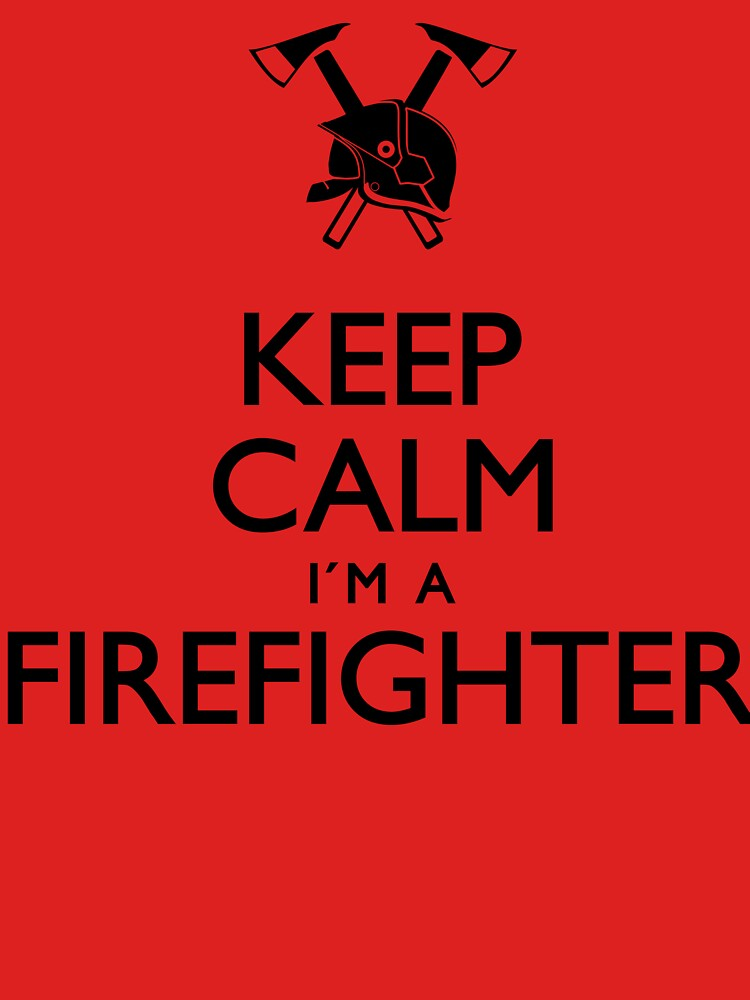 Keep Calm I'm A Firefighter by Teepack