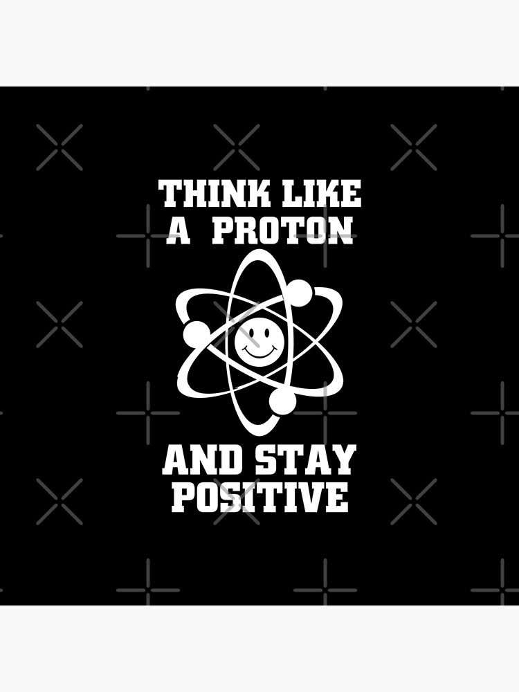 Funny Chemistry Quotes & Memes Gifts - Think Like a Proton and Stay  Positive | Tote Bag