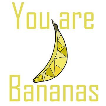 You are Bananas | Love Eating Bananas by SaTara