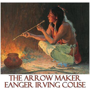The Arrow Maker by Eanger Irving Couse by Chunga